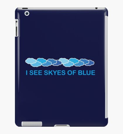 I see skyes of blue iPad Case/Skin