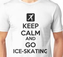 Keep Calm And Go Ice-Skating Unisex T-Shirt
