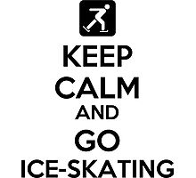 Keep Calm And Go Ice-Skating Photographic Print