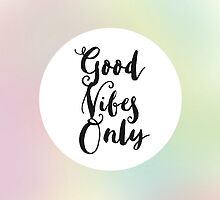 Good Vibes Only with Pastel Ombre Background  by Jamee Galt