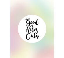 Good Vibes Only with Pastel Ombre Background  Photographic Print