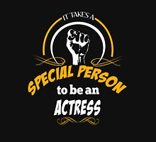IT TAKES A SPECIAL PERSON TO BE AN ACTRESS Womens Fitted T-Shirt