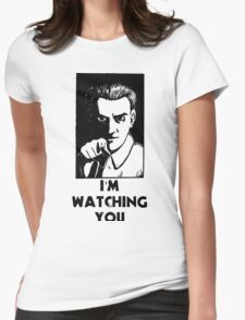 """I'm Watching You"" Quote, Creepy Man Womens Fitted T-Shirt"