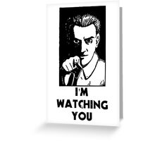 """""""I'm Watching You"""" Quote, Creepy Man Greeting Card"""