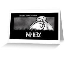Bad Hero Greeting Card