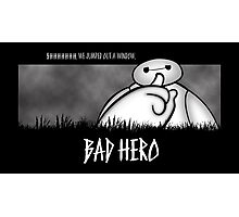 Bad Hero Photographic Print