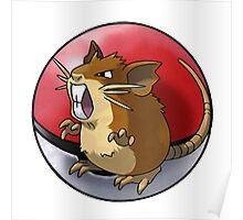 Raticate pokeball - pokemon Poster
