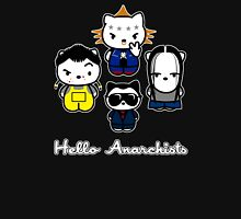Hello Anarchists Unisex T-Shirt