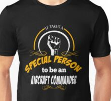 IT TAKES A SPECIAL PERSON TO BE AN AIRCRAFT COMMANDER Unisex T-Shirt