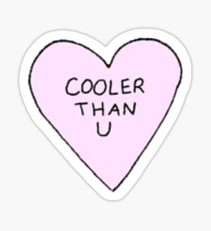 Cooler Than U Sticker