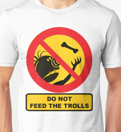 Do Not Feed The Trolls, Sign Unisex T-Shirt