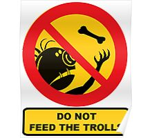 Do Not Feed The Trolls, Sign Poster