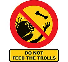 Do Not Feed The Trolls, Sign Photographic Print