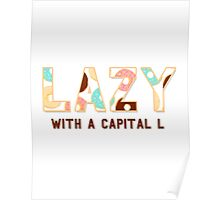 Lazy With A Capital L Poster