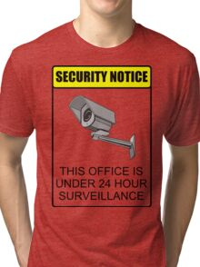 Security Notice; This Office is Under 24 Hour Surveillance Tri-blend T-Shirt