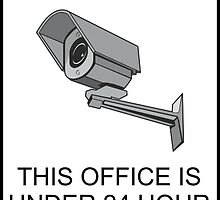 Security Notice; This Office is Under 24 Hour Surveillance by tshirtdesign