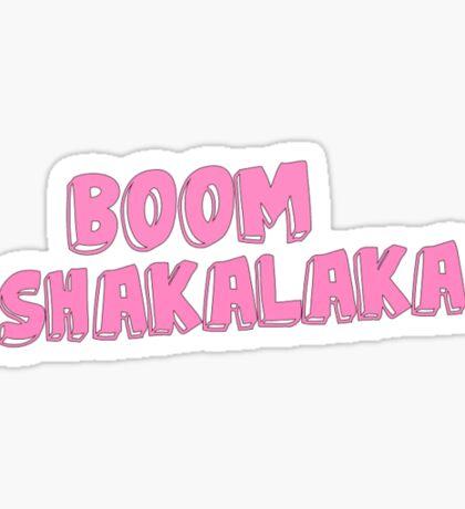 Boom Shakalaka Sticker