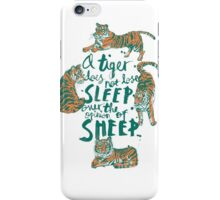A Tiger Does Not Lose Sleep iPhone Case/Skin