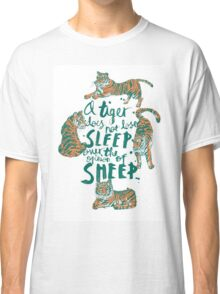 A Tiger Does Not Lose Sleep Classic T-Shirt