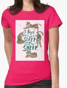 A Tiger Does Not Lose Sleep Womens Fitted T-Shirt