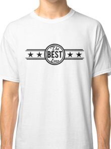 The Best Ever Classic T-Shirt