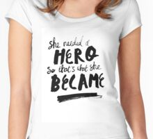 She Needed A Hero Women's Fitted Scoop T-Shirt