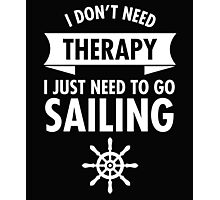I Just Have To Go Sailing Photographic Print
