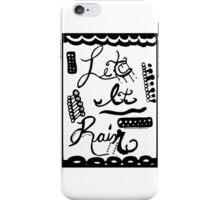 Rachel Doodle Art - Let It Rain iPhone Case/Skin