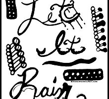 Rachel Doodle Art - Let It Rain by Rachel Maynard
