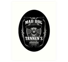 Old Mad Dog Tannen's Whiskey Art Print