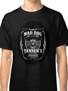 Old Mad Dog Tannen's Whiskey Classic T-Shirt