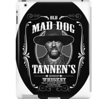 Old Mad Dog Tannen's Whiskey iPad Case/Skin