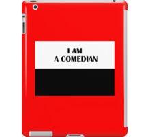 I AM A COMEDIAN (Classic) iPad Case/Skin