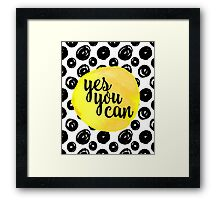 Yes You Can Quote Framed Print