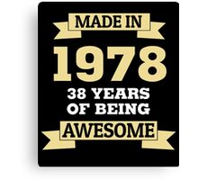Made In 1978 38 Years Of Being Awesome Canvas Print