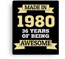 Made In 1980 36 Years Of Being Awesome Canvas Print