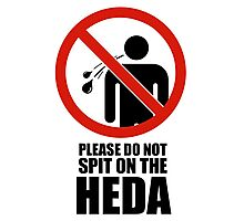 Please do not spit on the HEDA Photographic Print