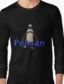 Not A Penguin Long Sleeve T-Shirt