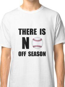 No Off Season Baseball Classic T-Shirt
