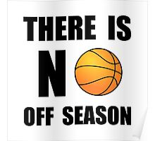 No Off Season Basketball Poster