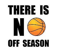 No Off Season Basketball Photographic Print