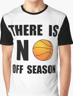 No Off Season Basketball Graphic T-Shirt