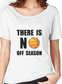 No Off Season Basketball Women's Relaxed Fit T-Shirt