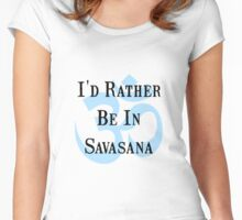 Rather Be In Savasana Women's Fitted Scoop T-Shirt