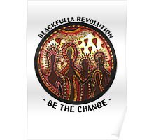"""Be The Change"" Blackfulla Revolution 