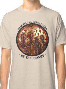 """Be The Change"" Blackfulla Revolution | by C.Jetta Classic T-Shirt"