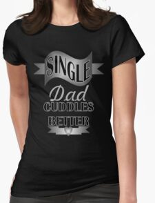 Cool black grey typography proud single dad  Womens Fitted T-Shirt