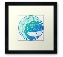 Save the Fish! Framed Print
