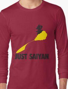 Just Saiyan !!!! Long Sleeve T-Shirt