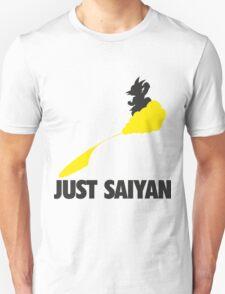 Just Saiyan !!!! Unisex T-Shirt